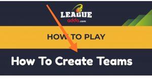 How To Play OnLeagueAdda &Team Creation: