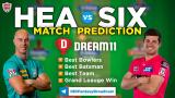 SIX vs HEA Dream11 Team Prediction Match-35 BBL 2020-21