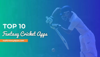 List Of Top 10 Fantasy Cricket Apps To Download & Earn Real Cash Daily In IPL